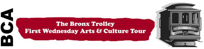 The Bronx Trolley First Wednesday Arts and Culture Tour