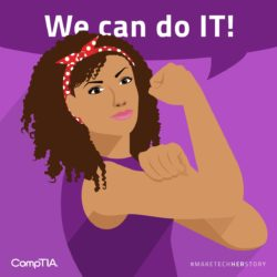 CompTIA Wants to Flip the Stereotype Surrounding #womenintech with #MakeTechHerStory